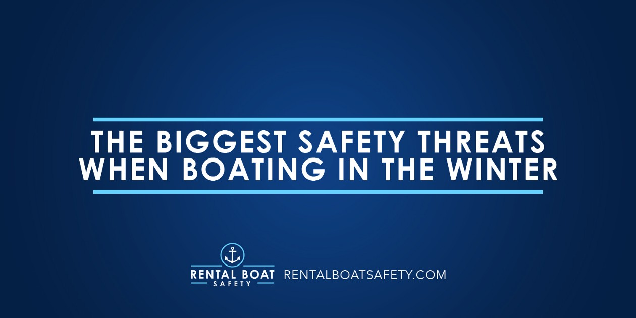 The Biggest Safety Threats When Boating in the Winter