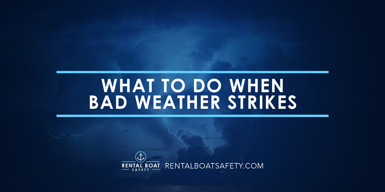 What To Do When Bad Weather Strikes