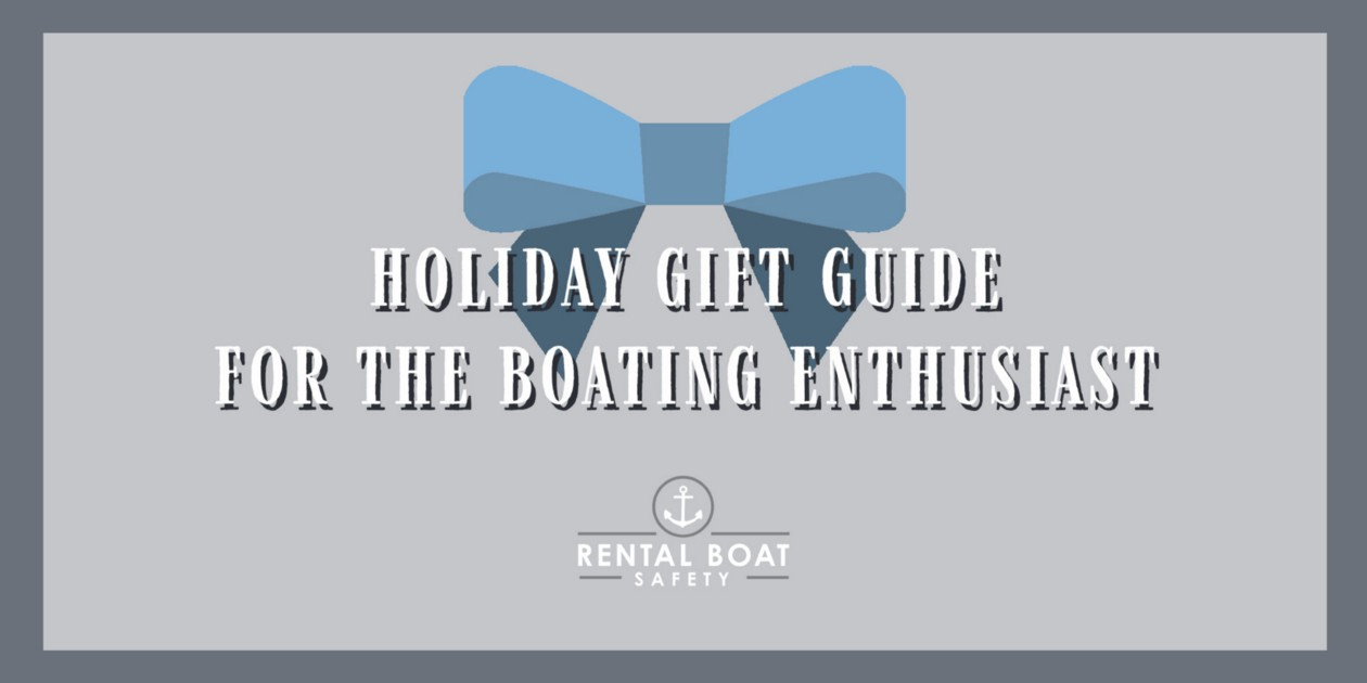 Holiday Gift Guide for the Boating Enthusiast