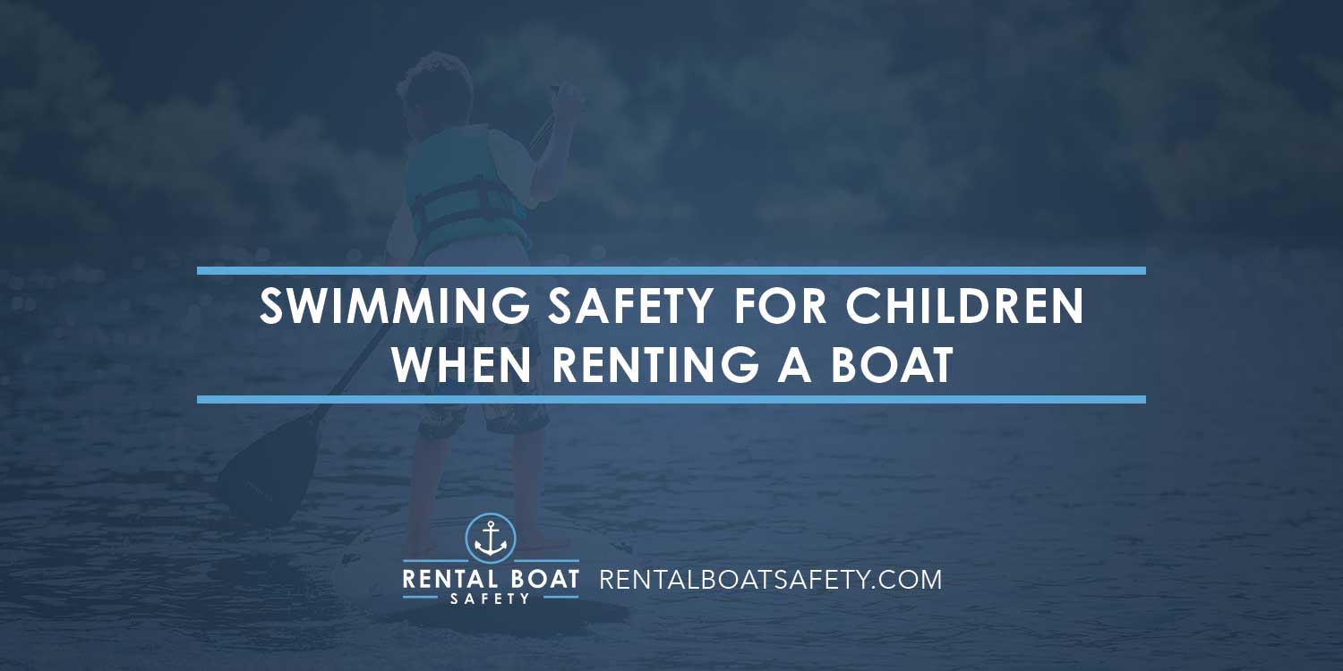 Swimming Safety for Children When Renting a Boat