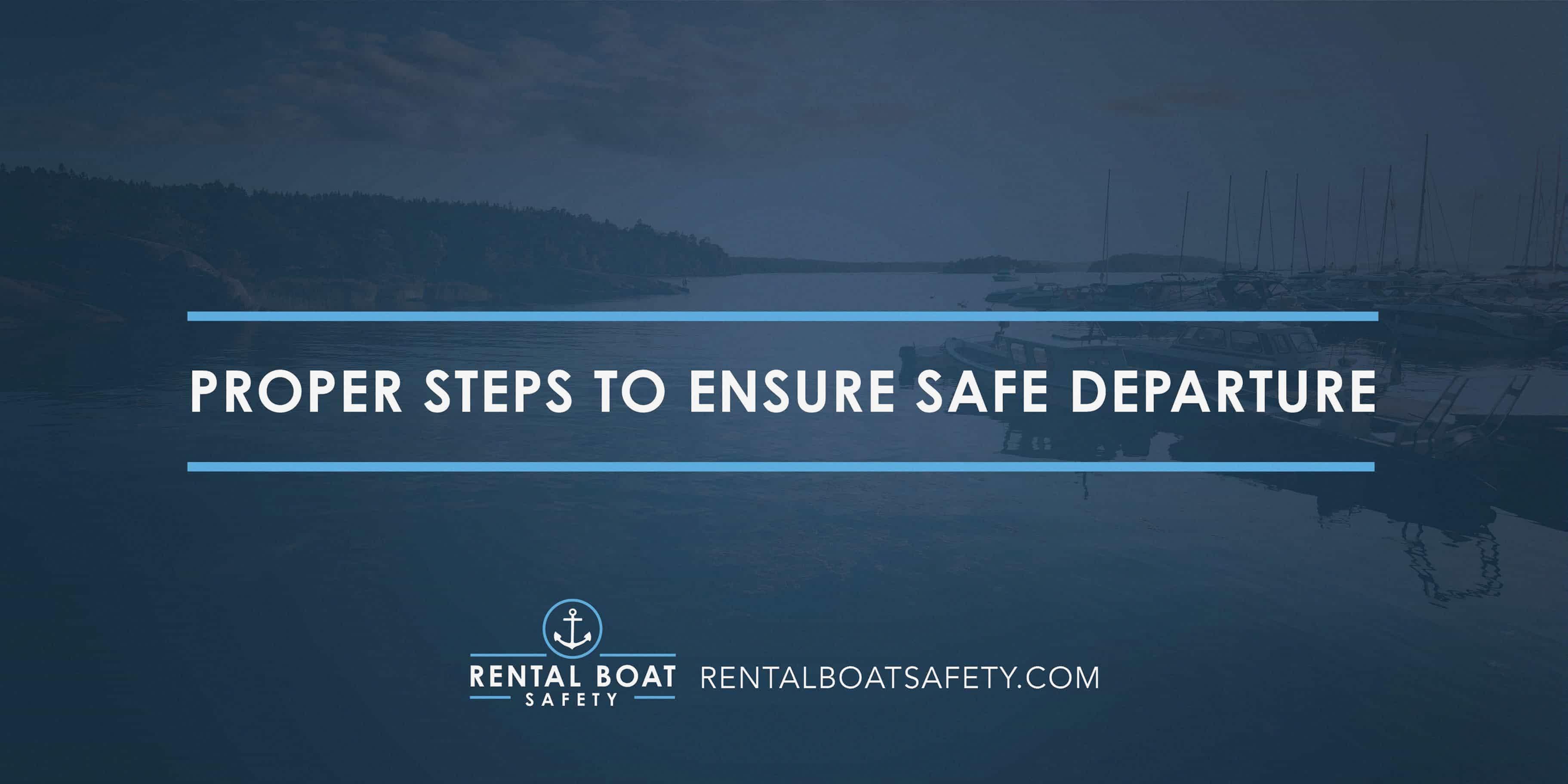 Proper Steps to Ensure Safe Departure