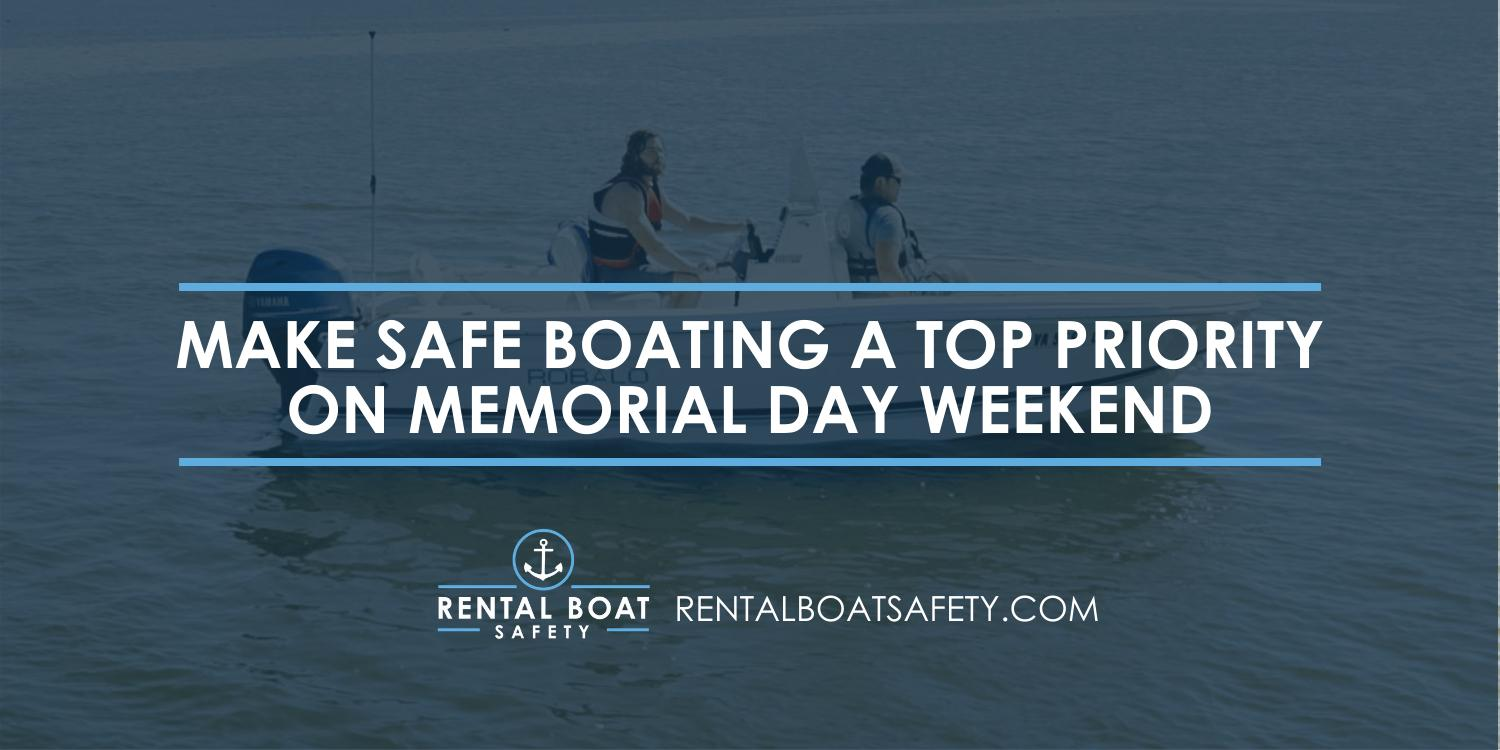 Make Safe Boating a Top Priority on Memorial Day Weekend