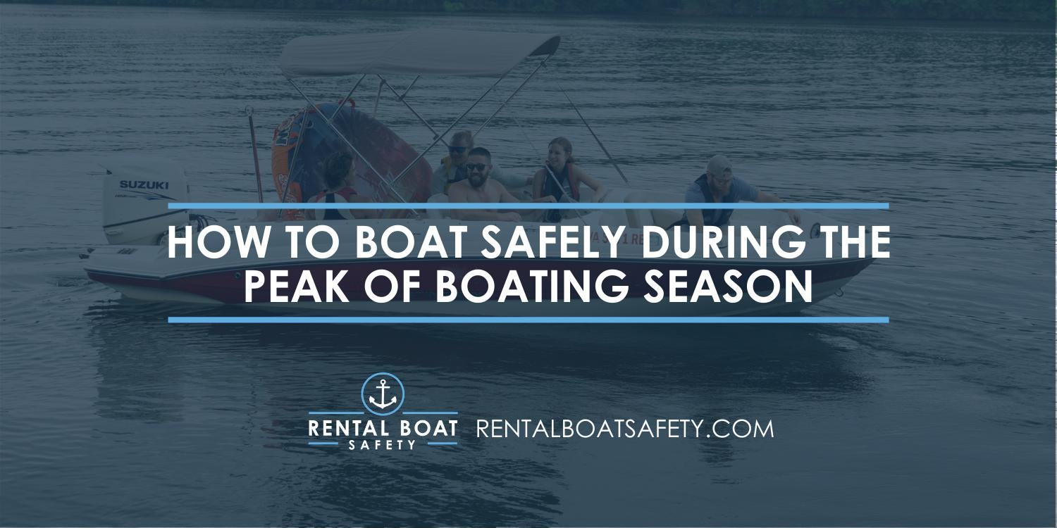 How to Boat Safely During the Peak of Boating Season