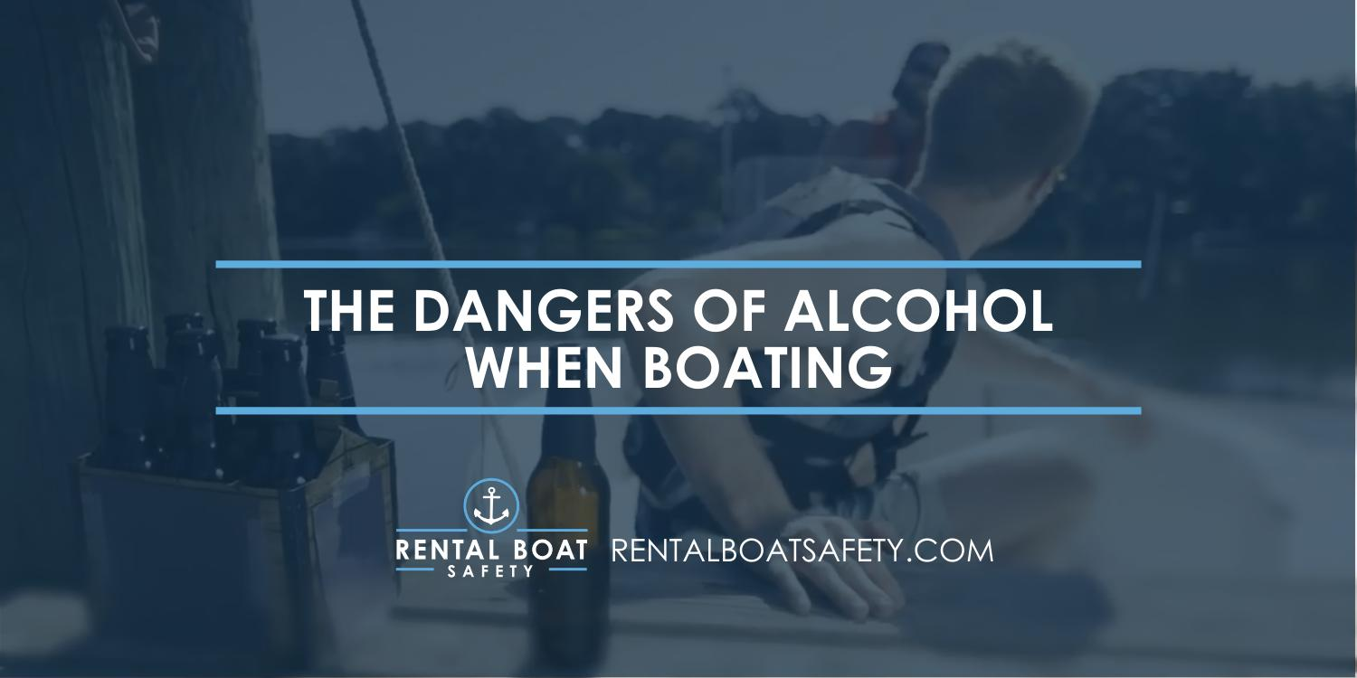 The Dangers of Alcohol When Boating